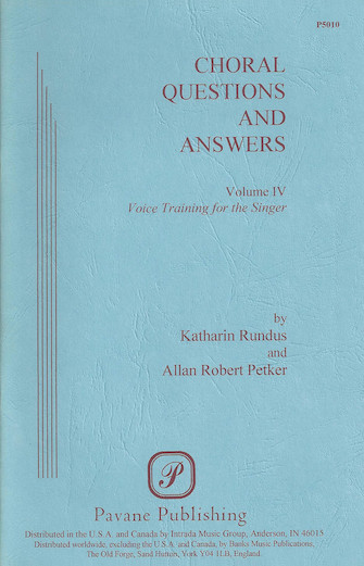 Choral Questions & Answers IV: Voice Training for the Singer