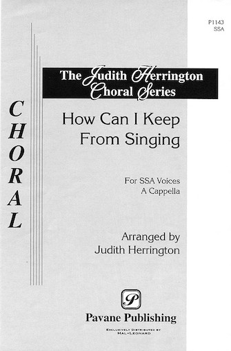 How Can I Keep from Singing? : SSA : Judith Herrington : Sheet Music : 08301553 : 073999781168