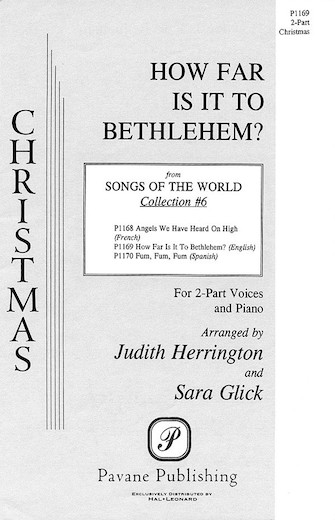 How Far Is It to Bethlehem? : 2-Part : Sara Glick : Sheet Music : 08301560 : 073999276312
