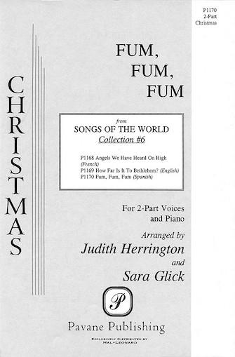 Fum, Fum, Fum : 2-Part : Sara Glick : Songbook : 08301561 : 073999878004