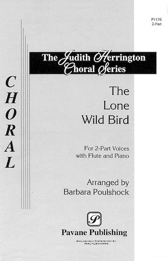 The Lone Wild Bird : 2-Part : Barbara Poulshock : Sheet Music : 08301562 : 073999015621