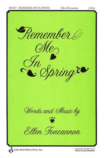 Remember Me in Spring : 2-Part : Ellen Foncannon : Ellen Foncannon : Sheet Music : 08301571 : 073999314496