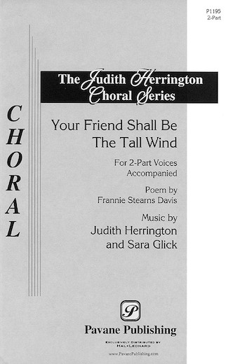 Your Friend Shall Be the Tall Wind : 2-Part : Sara Glick : Sara Glick : Sheet Music : 08301650 : 073999197358