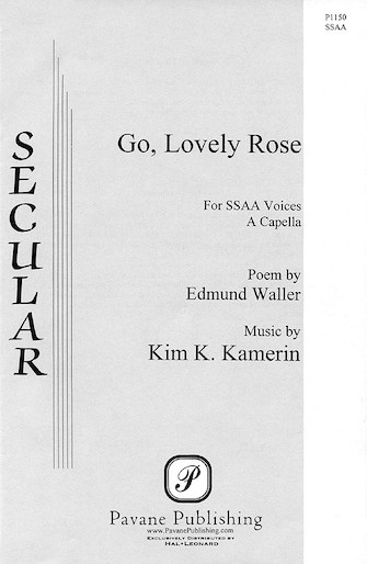 Go, Lovely Rose : SSAA : Kim K. Kamerin : Kim K. Kamerin : Sheet Music : 08301673 : 073999016734