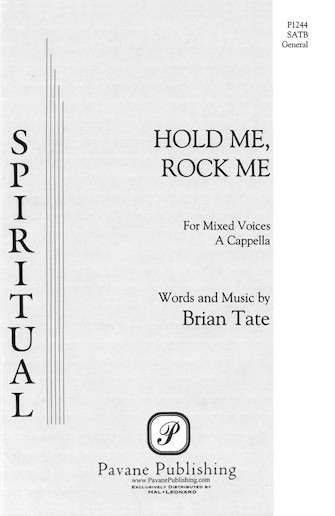 Hold Me, Rock Me : SATB : Brian Tate : Sheet Music : 08301711 : 073999363616