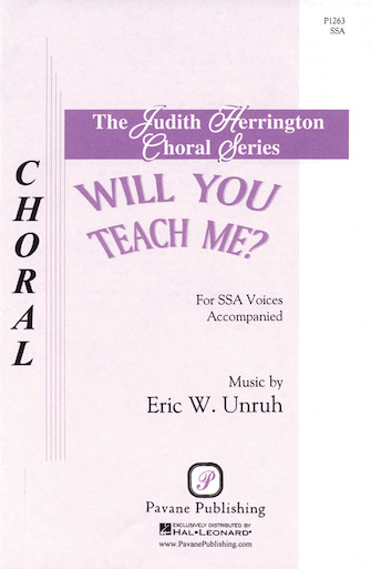 Will You Teach Me? : SSA : Eric Unruh : Eric Unruh : Sheet Music : 08301725 : 073999268973