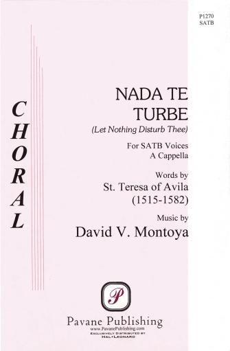 Nada Te Turbe : SATB : David Montoya : David Montoya : Sheet Music : 08301755 : 884088058395