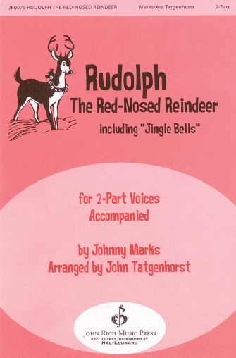 Rudolph the Red-Nosed Reindeer : 2-Part : John Tatgenhorst : Sheet Music : 08301780 : 884088069544