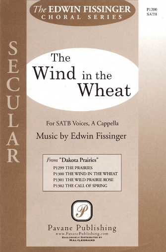 The Wind in the Wheat : SATB : Edwin Fissinger : Edwin Fissinger : Sheet Music : 08301798 : 884088136055