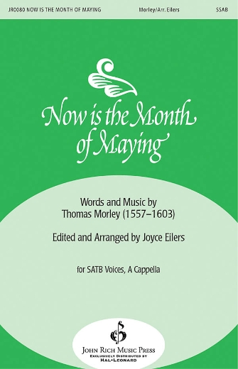 Now Is The Month Of Maying : SSAB : Joyce Eilers : Thomas Morley : Sheet Music : 08301815 : 884088136222