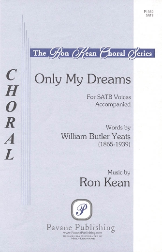 Only My Dreams : SATB : Ron Kean : Ron Kean : Sheet Music : 08301830 : 884088219628