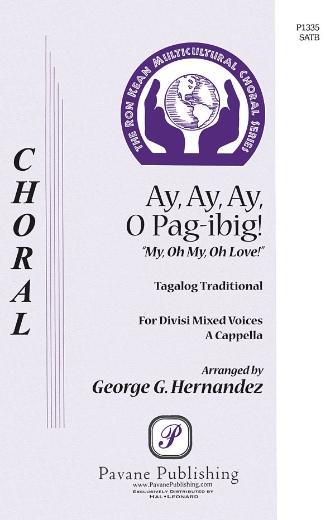 Ay, Ay, Ay, O Pag-Ibig! : SATB : George Hernandez : Sheet Music : 08301832 : 884088220044