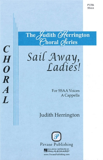 Sail Away, Ladies! : SSAA : Judith Herrington : Jonathan Larson : Rent : Sheet Music : 08301869 : 884088328771