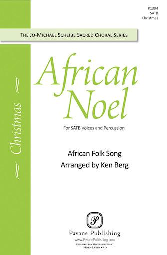 African Noel : SATB : Ken Berg : Sheet Music : 08301882 : 884088483791