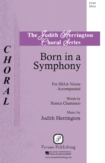 Born in a Symphony : SSAA : Judith Herrington : Judith Herrington : Sheet Music : 08301907 : 884088508531