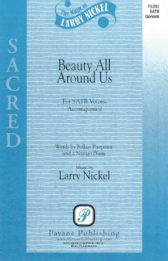 Beauty All Around Us : SATB : Larry Nickel : Larry Nickel : Sheet Music : 08301909 : 884088552473