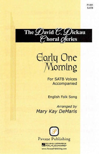 Early One Morning : SATB : Mary Kay DeMaris : Songbook : 08301916 : 884088552626