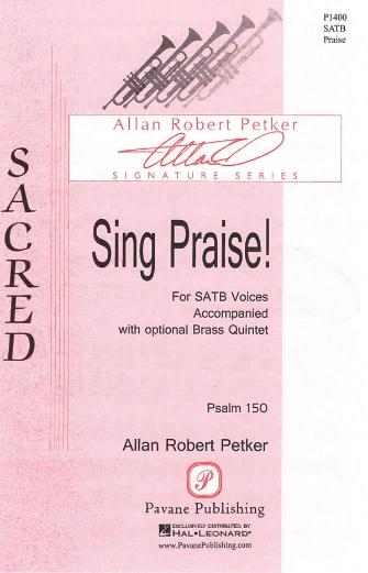 Sing Praise! : SATB : Allan Robert Petker : Allan Robert Petker : Sheet Music : 08301923 : 884088552695