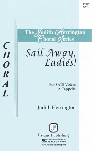 Sail Away, Ladies! : SATB : Judith Herrington : Jonathan Larson : Rent : Sheet Music : 08301935 : 884088628819