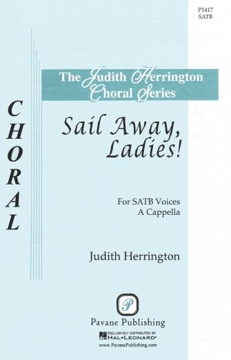 Sail Away, Ladies! : SATB : Judith Herrington : Jonathan Larson : Rent : Sheet Music : 08301935 : 884088628819