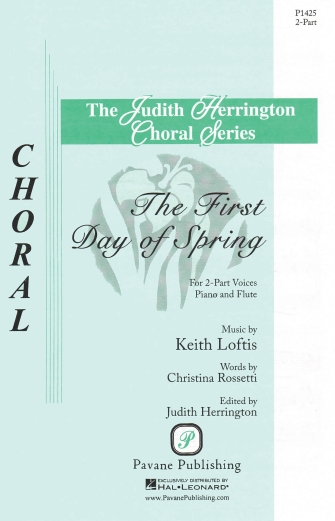 The First Day of Spring : 2-Part : Keith Loftis : Keith Loftis : Sheet Music : 08301936 : 884088633639