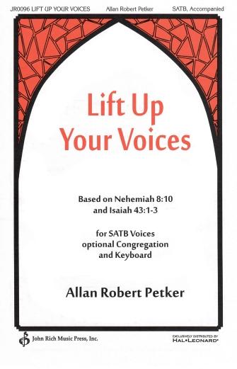Lift Up Your Voices : SATB : Allan Robert Petker : Allan Robert Petker : Sheet Music : 08301941 : 884088642686