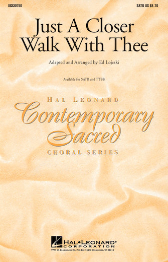 Just a Closer Walk with Thee : SATB : Ed Lojeski : Sheet Music : 08330750 : 073999066500