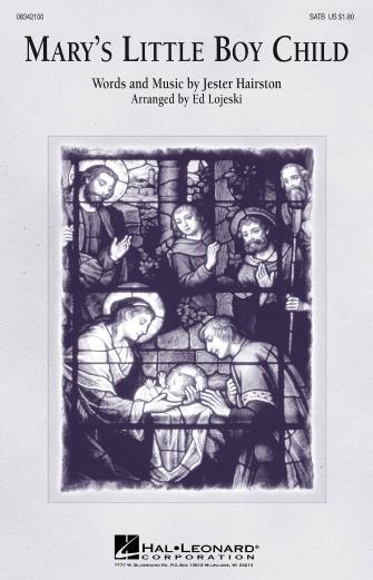 Mary's Little Boy Child : SATB : Ed Lojeski : Jester Hairston : Sheet Music : 08342100 : 073999421002