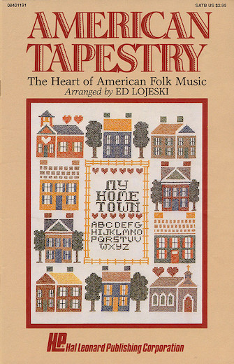 American Tapestry (Medley of American Folk Music) : SATB : Ed Lojeski : Sheet Music : 08401191
