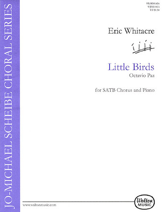 Little Birds : SATB divisi : Eric Whitacre : Sheet Music : 08501434 : 073999982220