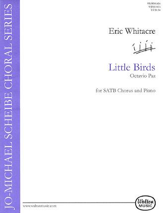 Little Birds : SATB divisi : Eric Whitacre : Sheet Music : 08501434 : 073999982220