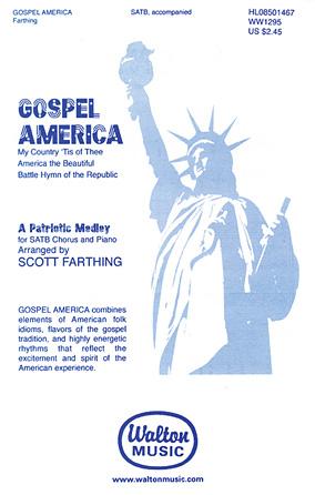 Gospel America (A Patriotic Medley) : SATB : Scott Farthing : Sheet Music : 08501467 : 073999754490