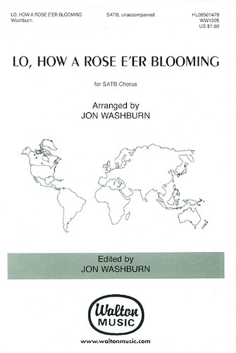 Lo, How a Rose E'er Blooming : SATB : John Washburn : Sheet Music : 08501478 : 073999698978