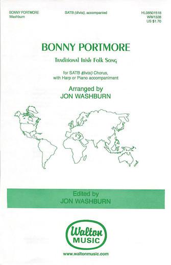 Bonny Portmore : SATB divisi : Jon Washburn : Sheet Music : 08501518 : 073999239362