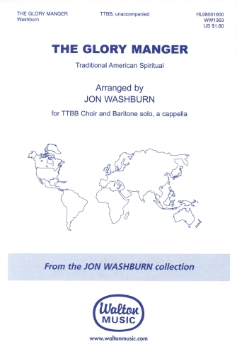 The Glory Manger : TTBB : Jon Washburn : Sheet Music : 08501600 : 884088065997