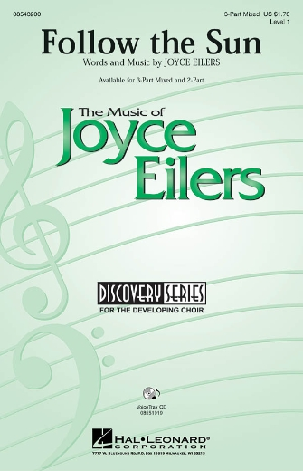 Follow the Sun : 3-Part : Joyce Eilers : Sheet Music : 08543200 : 073999432008 : 142342235X