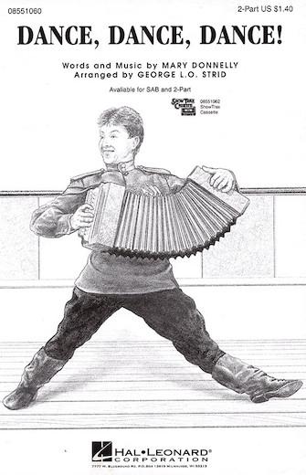 Dance, Dance, Dance! : 2-Part : George L.O. Strid : Sheet Music : 08551060 : 073999510607