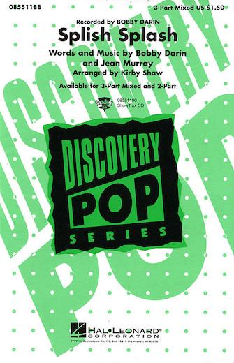 Splish Splash : 3-Part : Kirby Shaw : Bobby Darin : Bobby Darin : Sheet Music : 08551188 : 073999788563