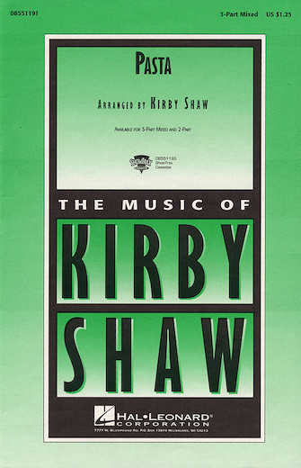 Pasta : 3-Part : Kirby Shaw : Sheet Music : 08551191 : 073999725780