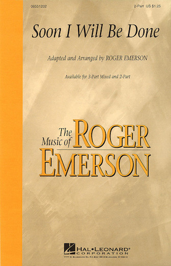 Soon I Will Be Done : 2-Part : Roger Emerson : Sheet Music : 08551202 : 073999137026