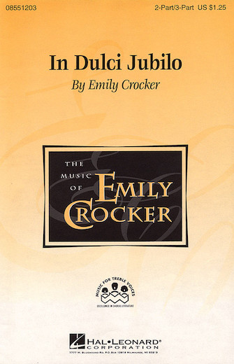In Dulci Jubilo : 2-Part : Emily Crocker : Emily Crocker : Sheet Music : 08551203 : 073999162066