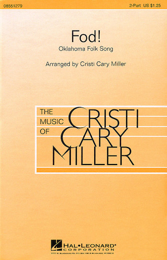 Fod! : 2-Part : Cristi Cary Miller : Sheet Music : 08551279 : 073999123623