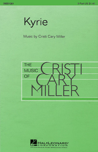 Kyrie : 3-Part : Cristi Cary Miller : Cristi Cary Miller : Sheet Music : 08551361 : 073999739183