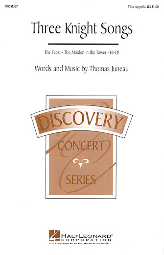 Three Knight Songs (Collection) : TB : Thomas Juneau : Thomas Juneau : Sheet Music : 08551387 : 073999219623
