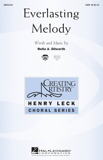 Everlasting Melody : SATB : Rollo Dilworth : Rollo Dilworth : Sheet Music : 08551412 : 073999668629