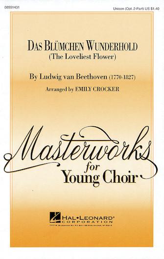 Das Blumchen Wunderhold : Unison : Emily Crocker : Ludwig Van Beethoven : Sheet Music : 08551431 : 073999393309