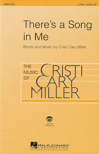 There's a Song in Me : 2-Part : Cristi Cary Miller : Cristi Cary Miller : Sheet Music : 08551457 : 073999077681