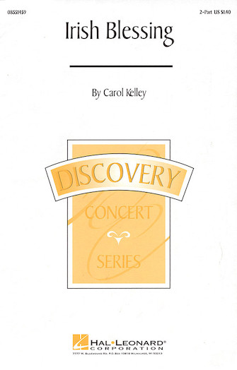 Irish Blessing : 2-Part : Carol Kelley : Carol Kelley : Sheet Music : 08551459 : 073999230222