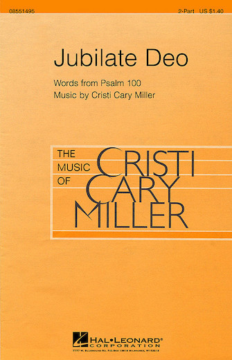 Jubilate Deo : 2-Part : Cristi Cary Miller : Cristi Cary Miller : Sheet Music : 08551495 : 073999658583