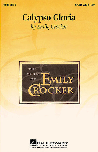 Calypso Gloria : SATB : Emily Crocker : Emily Crocker : Sheet Music : 08551514 : 073999919820